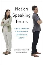 Not on Speaking Terms: Clinical Strategies to Resolve Family and Friendship Cutoffs