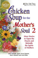 Chicken Soup for the Mother's Soul 2