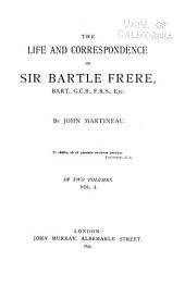 The Life and Correspondence of Sir Bartle Frere: Volume 1