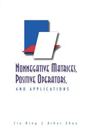 Nonnegative Matrices, Positive Operators, and Applications