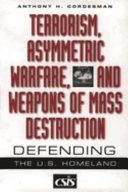 Terrorism  Asymmetric Warfare  and Weapons of Mass Destruction