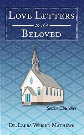 Love Letters to the Beloved: Seven Churches