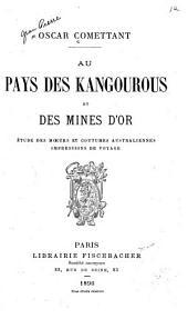 Au pays des kangourous et des mines d'or: étude des moeurs et coutumes australiennes : impressions de voyage
