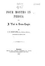 Four Months in Persia and a Visit to Trans-Caspia