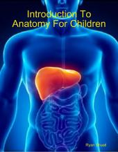 Introduction to Anatomy for Children