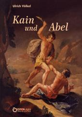 Kain und Abel: Eine vermaledeite Affäre
