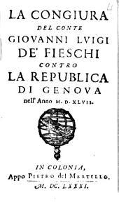 La congiura del Conte Giovanni Luigi de' Fieschi contro la republica di Genova nell'anno 1547