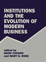 Institutions and the Evolution of Modern Business PDF
