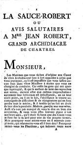 La Sauce-Robert ou Avis salutaires à Mre Jean Robert, grand archidiacre de Chartres