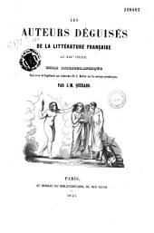 Les auteurs déguisés de la littérature française au XIXe siècle: Essai bibliographique pour servir de supplément aux recherches d' A.-A. Barbier sur les ouvrages pseudonymes