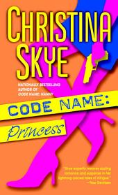 Code Name: Princess: A Novel