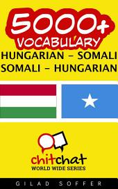 5000+ Hungarian - Somali Somali - Hungarian Vocabulary