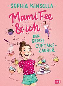 Mami Fee   ich   Der gro  e Cupcake Zauber PDF
