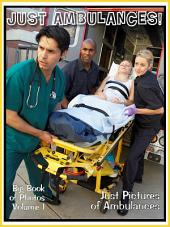 Just Ambulances!: Big Book of Photographs & Ambulance Pictures