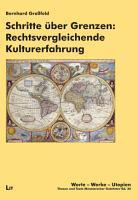 Schritte   ber Grenzen  Rechtsvergleichende Kulturerfahrung PDF