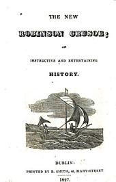 The New Robinson Crusoe: An Instructive and Entertaining History