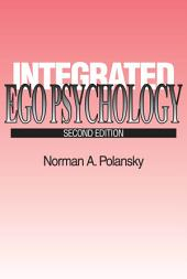 Integrated Ego Psychology: Edition 2