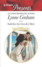 Sold for the Greek's Heir: A sensual story of passion and romance