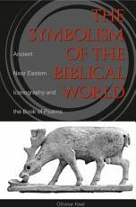 The Symbolism of the Biblical World PDF