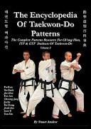 The Encyclopaedia of Taekwon Do Patterns
