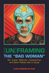 Un Framing The Bad Woman  Book PDF