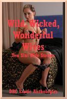 Wild  Wicked  Wonderful Wives PDF
