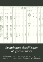 Quantitative classification of igneous rocks: based on chemical and mineral characters, with a systematic nomenclature