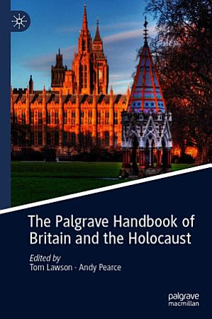 The Palgrave Handbook of Britain and the Holocaust PDF