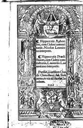 Hippocratis Aphorismi, cum Galeni commentariis, Nicolao Leoniceno interprete. §Hippocratis Praedictiones, cum Galeni commentariis, Laurentiano interprete