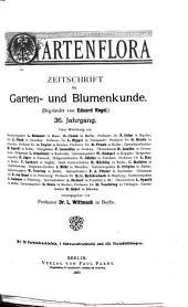 Gartenflora: Blätter für Garten- und Blumenkunde, Band 36