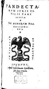 Pandectarum Iuris Civilis Libri Quinquaginta: De Bonorum Possessionbus, Volume 6