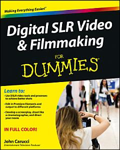 Digital SLR Video and Filmmaking For Dummies Book