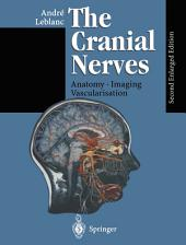 The Cranial Nerves: Anatomy Imaging Vascularisation, Edition 2