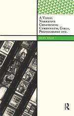 A Visual Narrative Concerning Curriculum, Girls, Photography Etc.