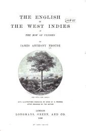 The English in the West Indies: Or, The Bow of Ulysses