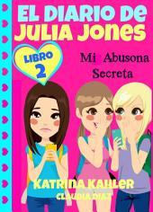 El Diario de Julia Jones - Mi Abusona Secreta