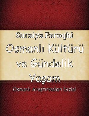 Osmanli Kulturu Ve Gundelik Yasam