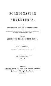 Scandinavian Adventures: During a Residence of Upwards of Twenty Years; Representing Sporting Incidents, and Subjects of Natural History, and Devices for Entrapping Wild Animals. With Some Account of the Northern Fauna, Volume 2