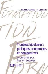 Troubles bipolaires : pratiques, recherches et perspectives