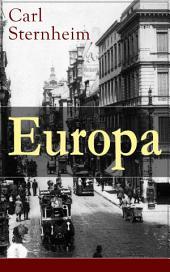 Europa (Vollständige Ausgabe): Ein Roman aus der Feder des kritischen Chronist des frühen 20. Jahrhunderts