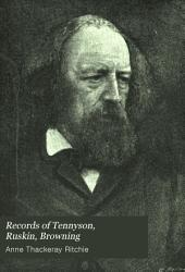Records of Tennyson, Ruskin, Browning