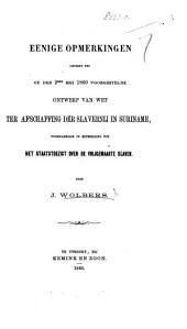 Eenige opmerkingen omtrent het ... ontwerp van wet ter abschaffing der slavernij in Suriname, etc