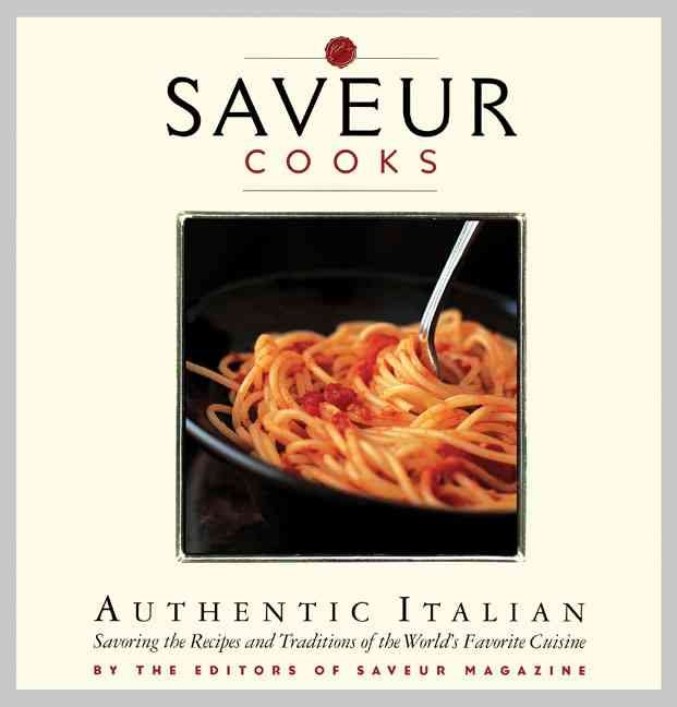 Saveur Cooks Authentic Italian