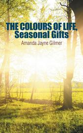 The Colours Of Life  Seasonal Gifts