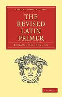 The Revised Latin Primer