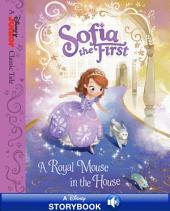 Sofia the First: A Royal Mouse in the House: A Disney Read-Along