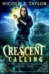 Crescent Calling: The Crescent Witch Chronicles #1