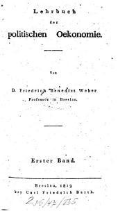 Lehrbuch der politischen Oekonomie: Band 1
