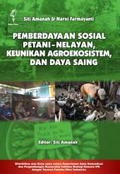 Pemberdayaan Sosial Petani-Nelayan, Keunikan Agroekosistem, dan Daya Saing