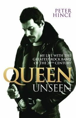 Queen Unseen   My Life with the Greatest Rock Band of the 20th Century  Revised and with Added Material